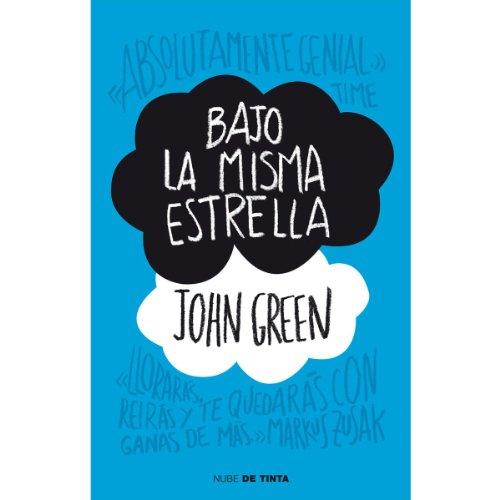 Bajo la misma estrella / The Fault in Our Stars (Spanish Edition)