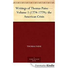 Writings of Thomas Paine - Volume 1 (1774-1779): the American Crisis