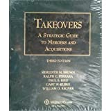 Takeovers: A Strategic Guide To Mergers & Acquisitions 3e