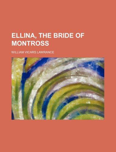 Ellina, the bride of Montross