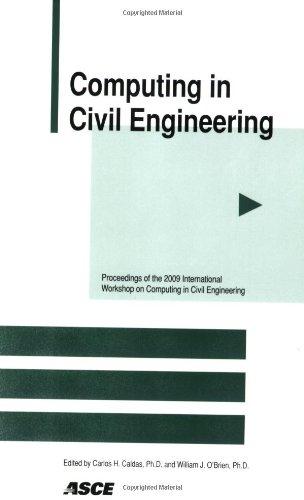 Computing in Civil Engineering: Proceedings of the 2009 ASCE International Workshop on Computing in Civil Engineering: J