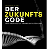 "Der Zukunftscode: Evolution�re Strategien f�r Marketing, Design, Technikvon ""Gerdum Enders"""