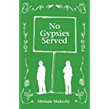 No Gypsies Servedby Miriam Wakerly