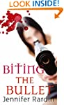 Biting The Bullet: Book three in the...