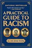 A Practical Guide to Racism Publisher: Gotham; Reprint edition
