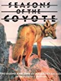 Seasons of the Coyote: The Legend and Lore of an American Icon