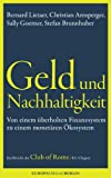 img - for Geld und Nachhaltigkeit: Von einem  berholten Finanzsystem zu einem monet ren  kosystem. Ein Bericht des Club of Rome / EU Chapter (German Edition) book / textbook / text book