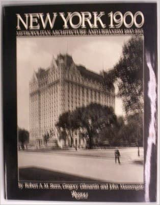 New York 1900: Metropolitan Architecture and Urbanism 1890-1915 written by Robert A.M. Stern