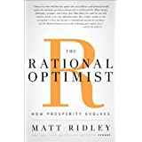 The Rational Optimist: How Prosperity Evolves ~ Matt Ridley