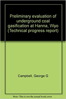 Preliminary evaluation of underground coal gasification at ...