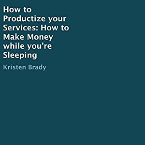 How to Productize Your Services Audiobook