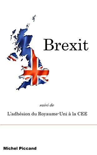 Brexit: L'adhésion du Royaume-Uni à la CEE (French Edition)