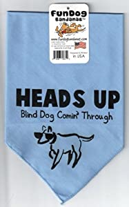 Fun Dog Bandanas Heads Up Blind Dog Comin' Through Bandana for Dogs, 22 by 22 by 31-Inch