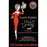 Property Goddess: The Diva's Guide to Property Development- The Must-Have Guide for Any Diva Even Thinking About Building an Empire Through Property Development & Investmentby Kath Conabree