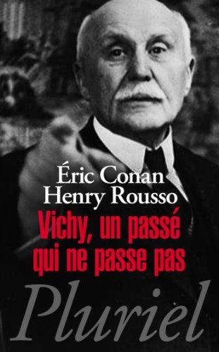 vichy-un-passe-qui-ne-passe-pas-pluriel-french-edition