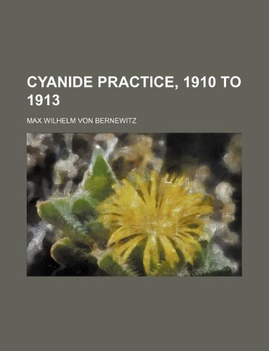 Cyanide practice, 1910 to 1913