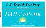 SAT: English Test Prep (The Daily Spark): 180 Easy-to-Use Lessons and Class Activities! (1411402235) by SparkNotes Editors