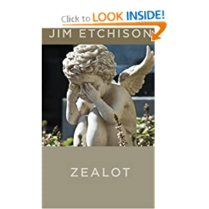 Zealot - Jim Etchison&#039;s new novel