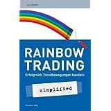 """Rainbow-Trading: Erfolgreich Trendbewegungen handelnvon """"Lars Gottwik"""""""