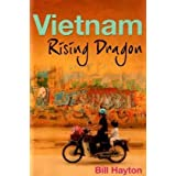 Vietnam: Rising Dragonby Bill Hayton
