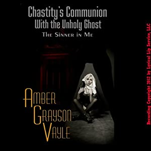 Chastity's Communion with the Un-Holy Ghost: A First Lesbian Sex Short | [Amber Grayson Vayle]