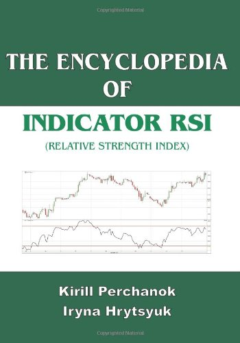 The Encyclopedia Of The Indicator Rsi (Relative Strength Index)