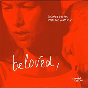 Rebekka Bakken & Wolfgang Muthspiel - Beloved [2002 material records