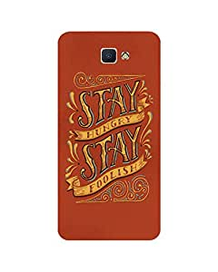 GripIt Stay Hunger Stay Foolish Printed Case for Samsung Galaxy J7 Prime