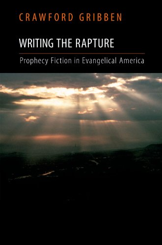 Writing the Rapture: Prophecy Fiction in Evangelical America