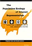 img - for The Population Ecology of Interest Representation: Lobbying Communities in the American States book / textbook / text book