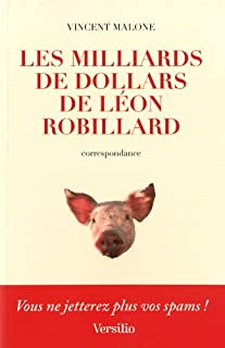 Les Milliards de dollars de Léon Robillard : [correspondance]