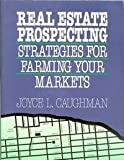 img - for Real Estate Prospecting: Strategies for Farming Your Markets book / textbook / text book