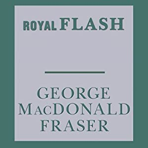 Royal Flash: Flashman, Book 2 | [George MacDonald Fraser]