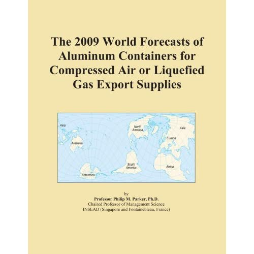 The 2009 World Market Forecasts for Imported Aluminum Containers for Compressed Air or Liquefied Gas Icon Group