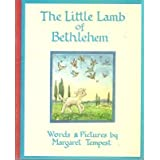 The Little Lamb of Bethlehemby Margaret Tempest