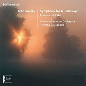 "Tchaikovsky: Symphony No. 6, ""Path�tique"" - Romeo & Juliet"