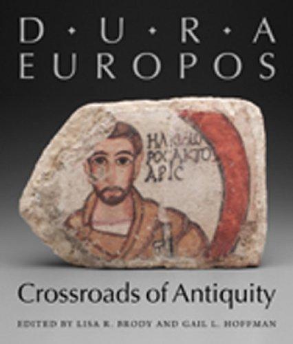 Dura-Europos: Crossroads of Antiquity