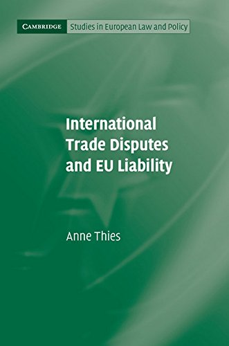 International Trade Disputes and EU Liability Hardback (Cambridge Studies in European Law and Policy)