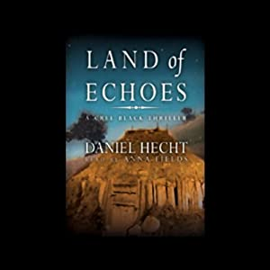Land of Echoes: A Cree Black Thriller | [Daniel Hecht]