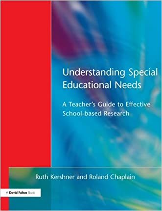 Understanding Special Educational Needs: A Teacher's Guide to Effective School Based Research