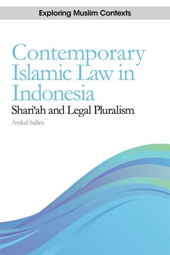 Contemporary Islamic Law in Indonesia: Shari'ah and Legal Pluralism (Exploring Muslim Contexts Eup)