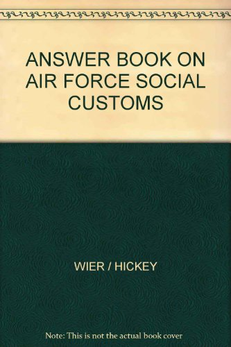 The Answer Book on Air Force Social Customs, Ester Wier; Dorothy Coffin Hickey