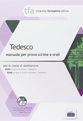 TFA. Tedesco. Manuale per le prove scritte e orali classi A545
