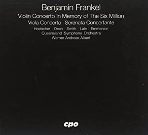 Benjamin Frankel: Violin Concerto in Memory of the Six Million; Viola Concerto; Serenata Concertante