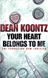 Your Heart Belongs to Me (0007267584) by Dean Koontz