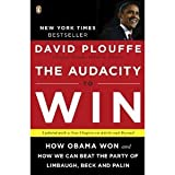 The Audacity to Win: How Obama Won and How We Can Beat the Party of Limbaugh, Beck, and Palin [Paperback] (Aug. 31, 2010) by David Plouffe
