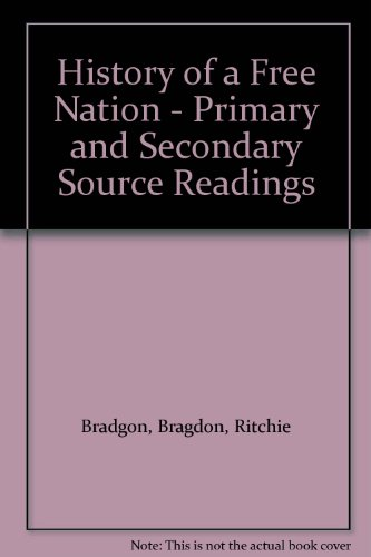 History of a Free Nation - Primary and Secondary Source Readings PDF