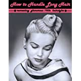 How to Handle Long Hair -- Recreating Glamorous 1950s Hairstyles ~ Miss Ingerid