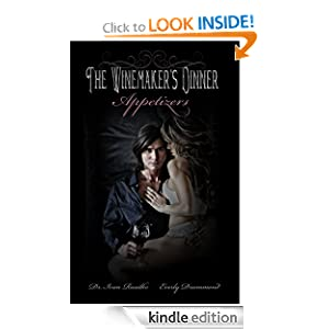 The Winemaker's Dinner: Appetizers (The Winemaker's Feast)