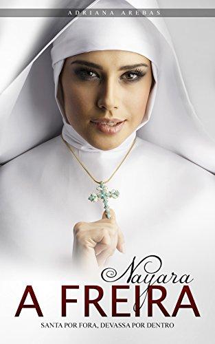 nayara-a-freira-santa-por-fora-devassa-por-dentro-portuguese-edition